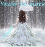 Snow no more, Wendy Louise, Uitgeverij Wens Boeken