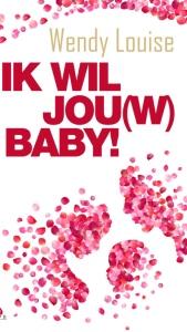 bestseller, Wendy Louise, Ik wil jouw baby