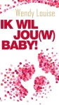 Bestseller,Wendy Louise,ik wil jouw baby